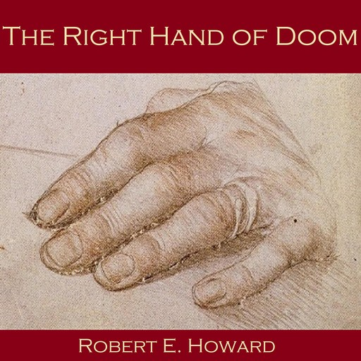 The Right Hand of Doom, Robert E.Howard