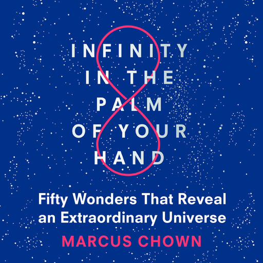 Infinity in the Palm of Your Hand, Marcus Chown