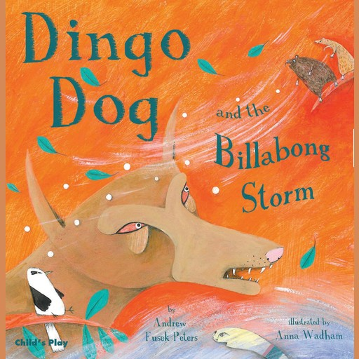 Dingo Dog and the Billabong Storm, Andrew Fusek Peters