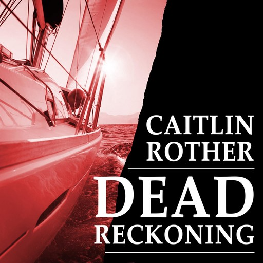 Dead Reckoning, Caitlin Rother