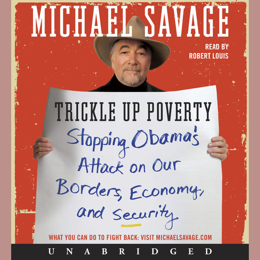 Trickle Up Poverty, Michael Savage