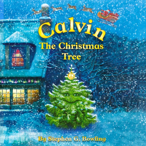 Calvin the Christmas Tree, Stephen G Bowling