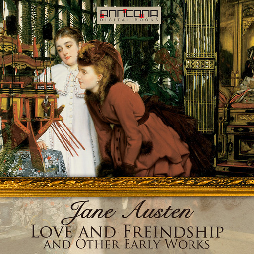 Love & Freindship, and Other Early Works, Jane Austen