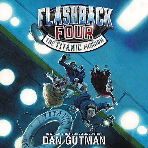 Flashback Four #2: The Titanic Mission, Dan Gutman