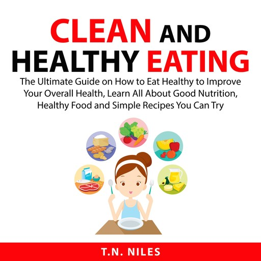 Clean and Healthy Eating, T.N. Niles