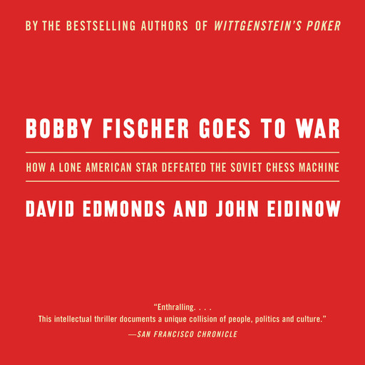 Bobby Fischer Goes to War, David Edmonds, John Eidinow