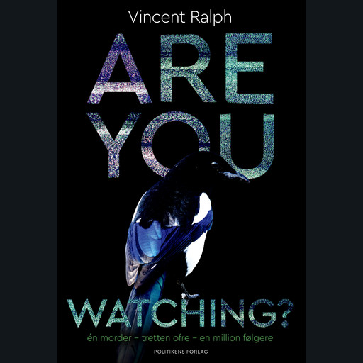 Are you Watching?, Vincent Ralph