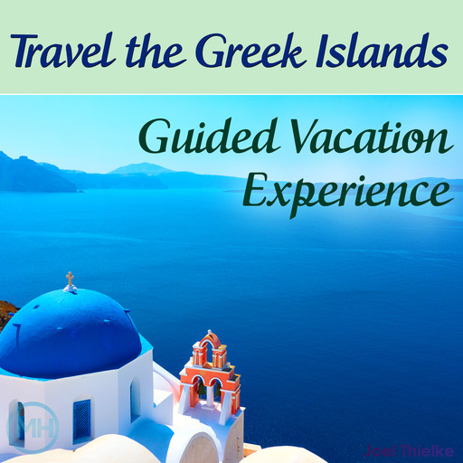 Travel the Greek Islands - Guided Vacation Experience, Joel Thielke