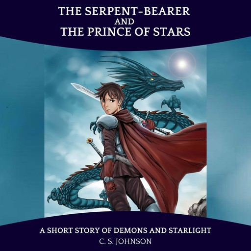 The Serpent-Bearer and the Prince of Stars, C.S. Johnson
