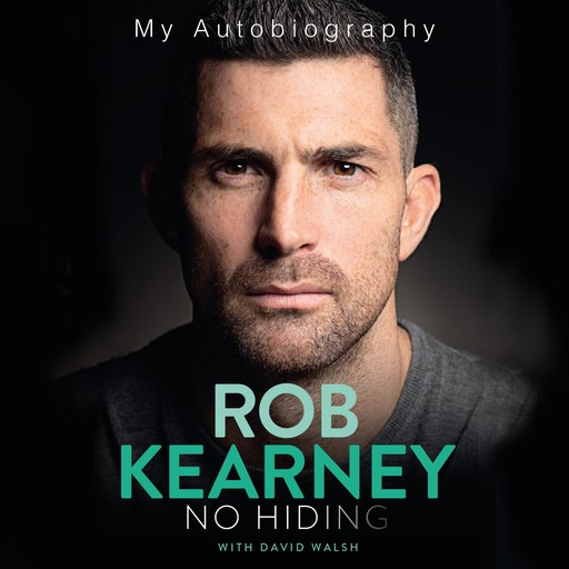 Rob Kearney: No Hiding, David Walsh, Rob Kearney