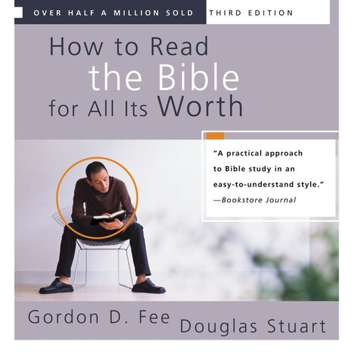 How to Read the Bible for All Its Worth, Stuart Douglas, Gordon D. Fee