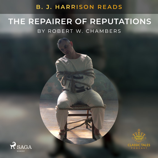 B. J. Harrison Reads The Repairer of Reputations, Robert Chambers