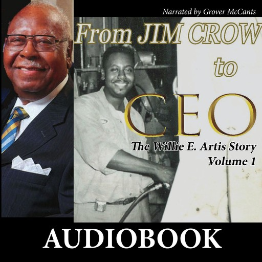 From Jim Crow to CEO, Willie E. Artis