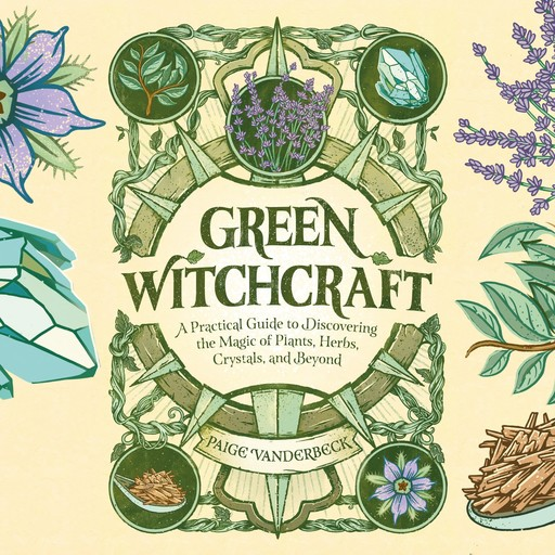 Green Witchcraft, Paige Vanderbeck