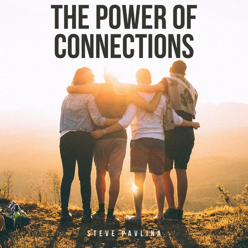 The Power of Connections, Steve Pavlina