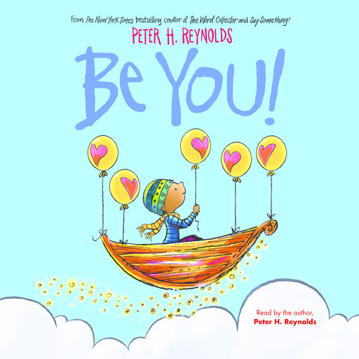 Be You! (Digital Audio Download Edition), Peter H. Reynolds