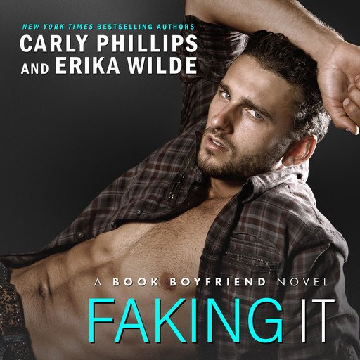 Faking It, Erika Wilde, Carly Phillips