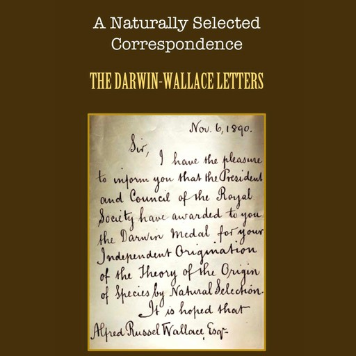A Naturally Selected Correspondence, Charles Darwin, Alfred Russel Wallace