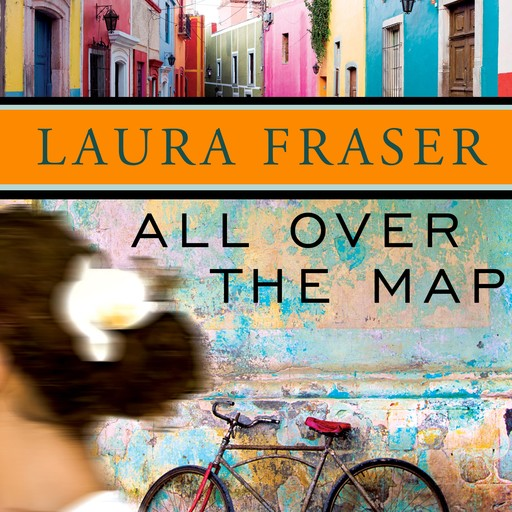 All Over the Map, Laura Fraser