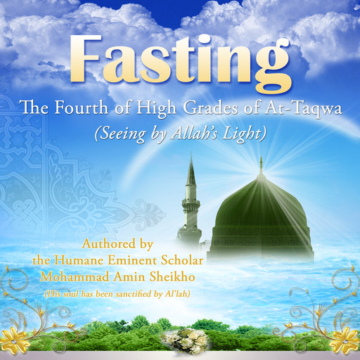 Fasting: The Fourth of High Grades of At-Taqwa, Mohammad Amin Sheikho