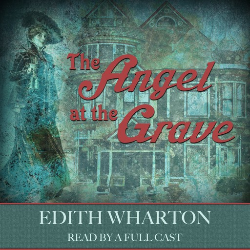 The Angel at the Grave, Edith Wharton
