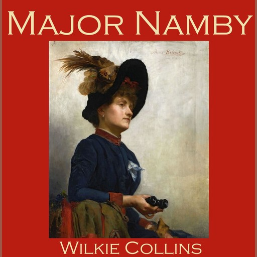 Major Namby, Wilkie Collins