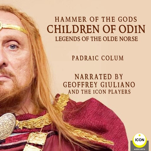 Hammer of The Gods; Children of Odin, Legends of The Old Norse, Padraic Colum
