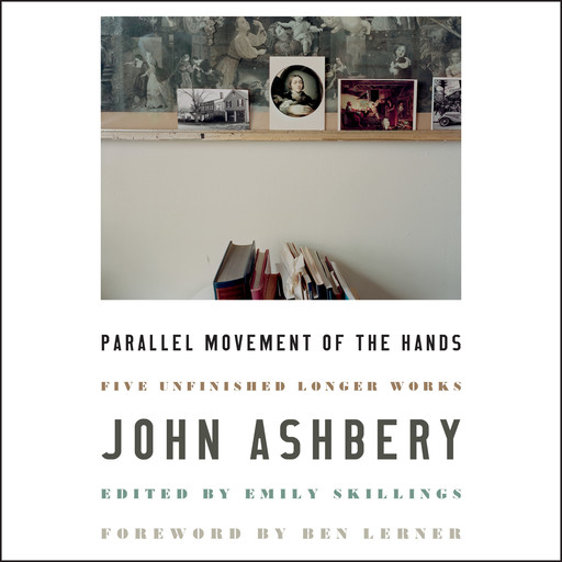Parallel Movement of the Hands, John Ashbery