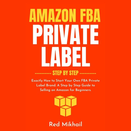 Amazon FBA Private Label Step by Step, Red Mikhail