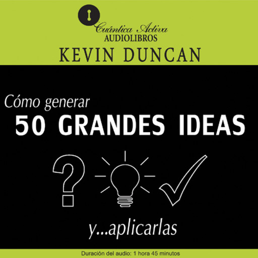 The ideas book  / Cómo generar 50 grandes ideas… y aplicarlas , Kevin Duncan