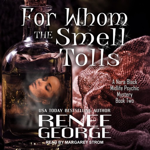 For Whom the Smell Tolls, Renee George