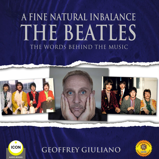 A Fine Natural Inbalance TheBeatles - The Worlds Behind the Music, Geoffrey Giuliano