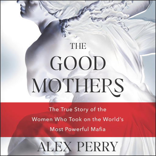 The Good Mothers, Alex Perry