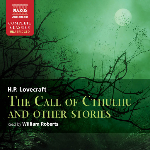 Call of Cthulhu and Other Stories, The (unabridged), Howard Lovecraft