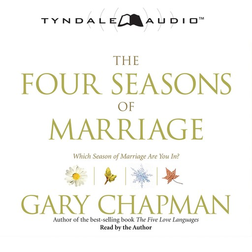 The Four Seasons of Marriage, Gary Chapman