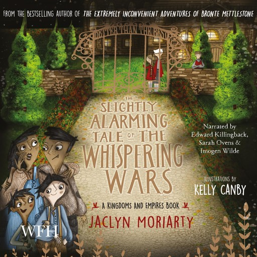 The Slightly Alarming Tale of Whispering Wars, Jaclyn Moriarty
