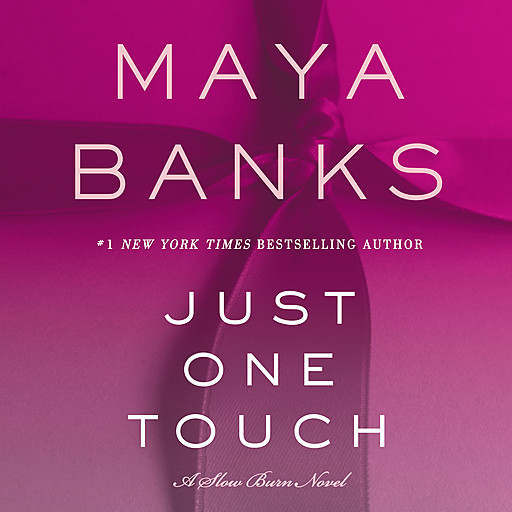 Just One Touch, Maya Banks