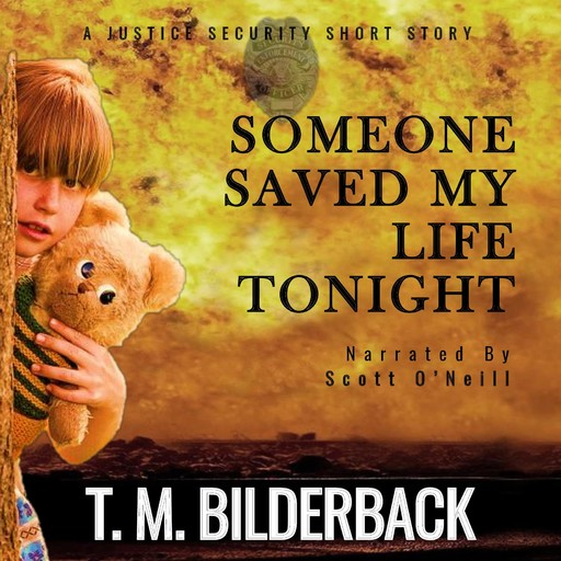 Someone Saved My Life Tonight - A Justice Security Short Story, T.M.Bilderback