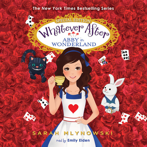 Whatever After: Superspecial: Abby in Wonderland, Sarah Mlynowski