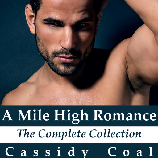 A Mile High Romance: The Complete Collection, Cassidy Coal