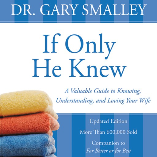If Only He Knew, Gary Smalley