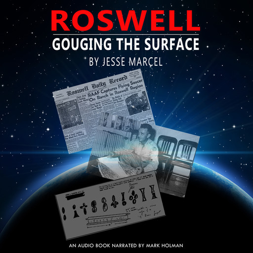 Roswell: Gouging the Surface, Jesse Marcel