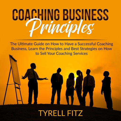 Coaching Business Principles, Tyrell Fitz