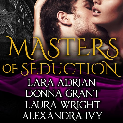 Masters of Seduction, Alexandra Ivy, Lara Adrian, Laura Wright, Donna Grant