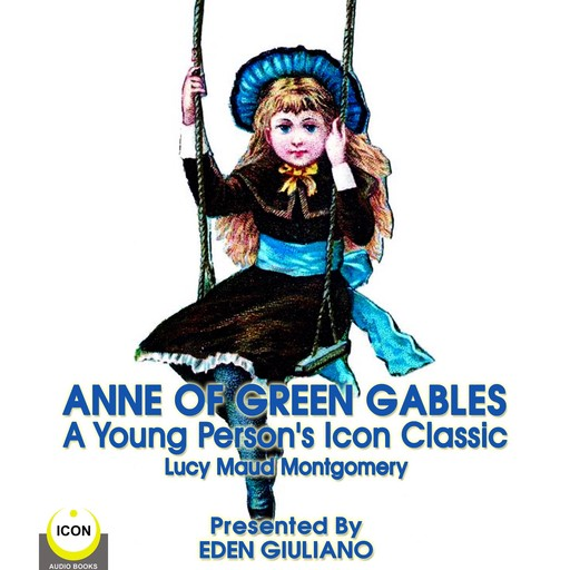 Anne Of Green Gables - A Young Person's Icon Classic, Lucy Maud Montgomery