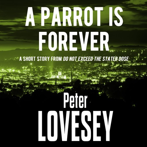 A Parrot is Forever, Peter Lovesey