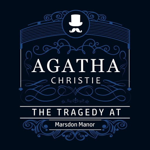 The Tragedy at Marsdon Manor (Part of the Hercule Poirot Series), Agatha Christie