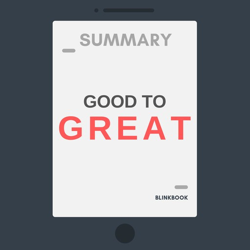 Summary: Good to Great: Why Some Companies Make the Leap... and Others Don't, R John
