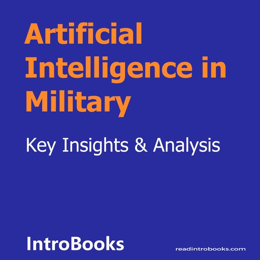 Artificial Intelligence in Military, Introbooks Team
