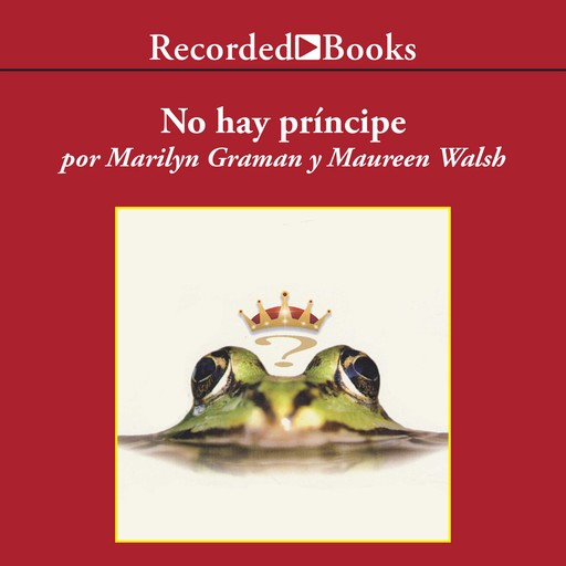 No hay principe y otras verdades que tu madre nunca te conto (There is No Prince and Other Truths Your Mother Never Told You), Marilyn Graman, Maureen Walsh